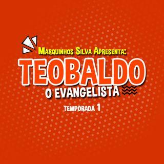 Teobaldo - O Evangelista: O Relógio