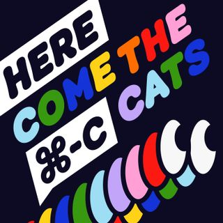 Here Come the ⌘‑C Cats