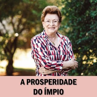 A prosperidade do ímpio // Pra. Suely Bezerra