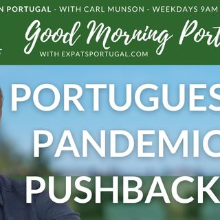 Portuguese pandemic pushback on Good Morning Portugal! with Carl Munson