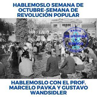 Hablémoslo Semana del 17 de Octubre- Semana de Revolución Popular