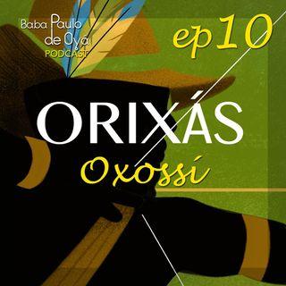 10 Oxossi ep 10 Por Baba Paulo de Oya