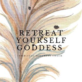 Episode 34 - ReTreat Yourself Goddess's show