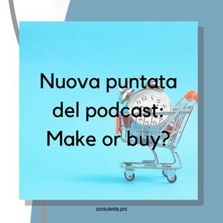 Make or buy?