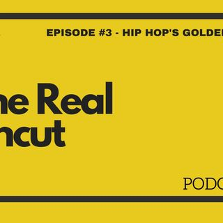 Episode 3 - Hip Hop's Golden Age