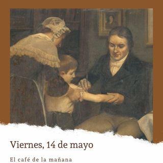 Viernes 14 de mayo. La primera vacuna