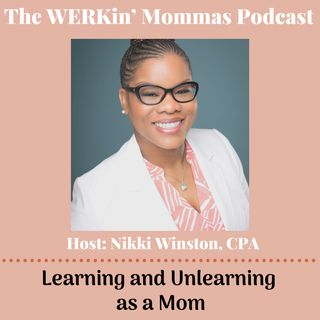 31. Learning & Unlearning as a Mom