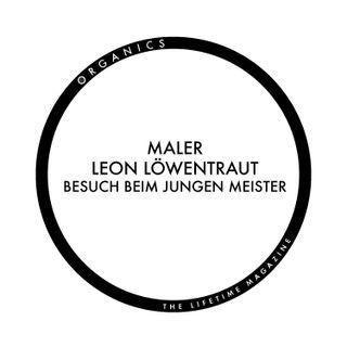 Maler Leon Löwentraut: Besuch beim jungen Meister