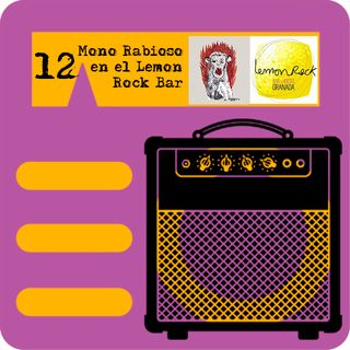 El Amply 12 - Mono Rabioso en el Lemon Rock Bar ¡LIVE!