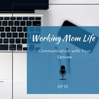 Episode 1 - Communication with Your Spouse