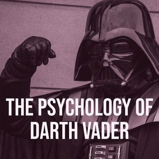 The Psychology of Darth Vader