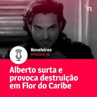 #35 - Alberto surta e provoca destruição em Flor do Caribe