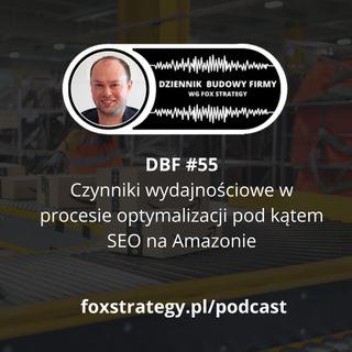 DBF #55: Czynniki wydajnościowe w optymalizacji pod kątem SEO na Amazonie [MARKETING]