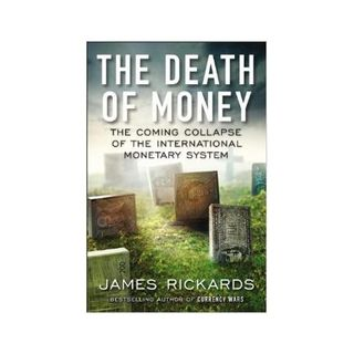 Jim Rickards, International Crisis; Russia, China and Money