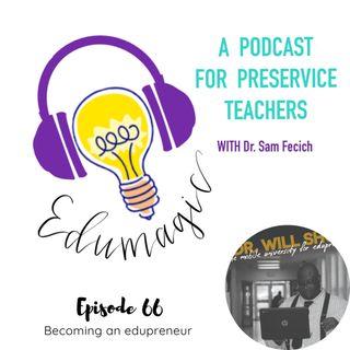 Becoming an edupreneur featuring Dr. Will E66