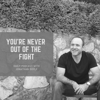 You're Never Out Of The Fight