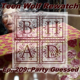 Teen Wolf Rewatch Ep. 209 Party Guessed