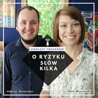 Podcast trenerski - O ryzyku i podejmowaniu decyzji