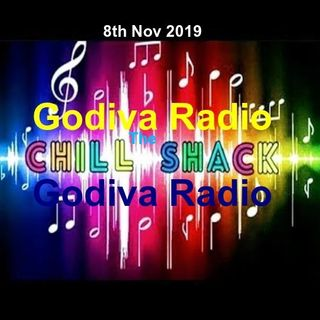 8th November 2019 The Friday Evening Chill Shack on Godiva Radio with Gray helping you to Chill and Relax.