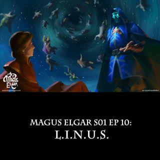 Magus Elgar S01 Ep 10: L.I.N.U.S.