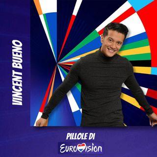 Pillole di Eurovision: Ep. 24 Vincent Bueno