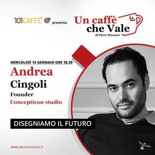 Andrea Cingoli: Disegniamo il futuro