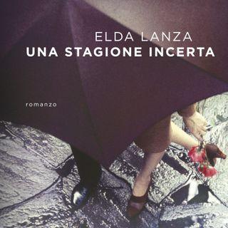 "Elda Lanza ""Una stagione incerta"""