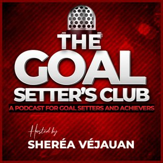 Episode 2 - Educate Your Family and Friends About Your Goals