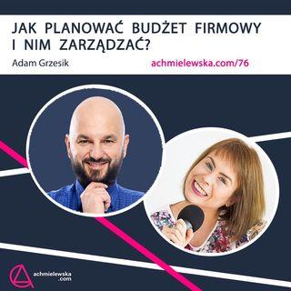 Jak planować budżet firmowy - i nim zarządzać - Agata Chmielewska