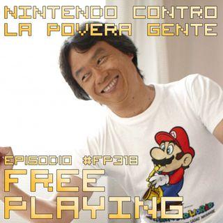 Free Playing #FP318: NINTENDO CONTRO LA POVERA GENTE