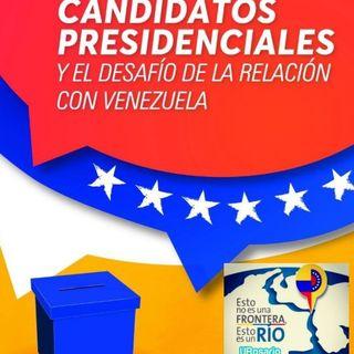 Candidatos presidenciales y el dasafío de la relación con Venezuela