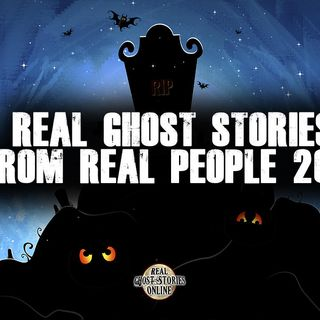 Real Ghost Stories From Real People 2018