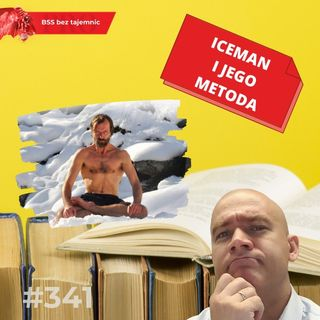 #341 Iceman i jego metoda