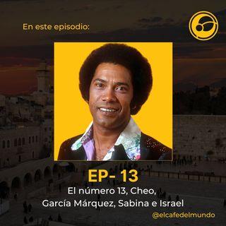 El número 13, Cheo,  García Márquez, Sabina e Israel