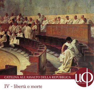Catilina all'assalto della Repubblica - Libertà o morte - quarta puntata