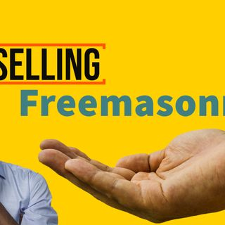 Whence Came You? - 0472 - Selling Freemasonry