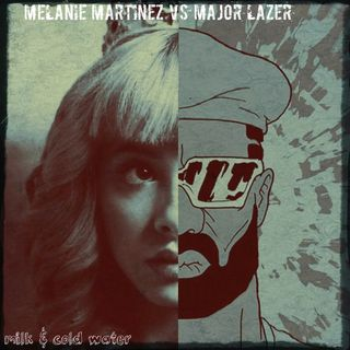 Kill_mR_DJ - Milk & Cold Water (Melanie Martinez VS Major Lazer ft. Justin Bieber & MØ)
