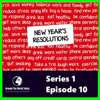 Around the World Today Series 1 Episode 10 - New Years Resolutions