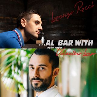 Al Bar With...Valentino Longo #Episode 4