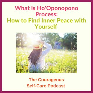 Ho'Oponopono Process for Finding Inner Peace