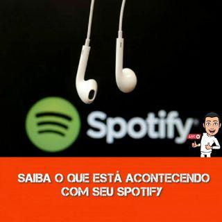EP:024 Saiba O Que Está Acontecendo Com Sua Conta No Spotify