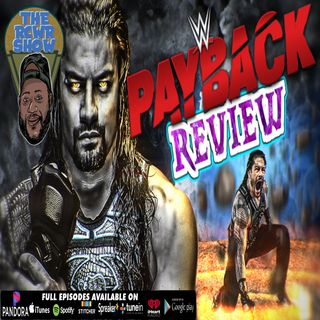 WWE Payback 2020 Post Show 8/30/2020: Roman Reigns is Back on Top of the World