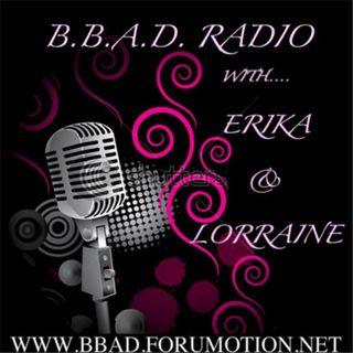 B.B.A.D Radio with Erika & Lorraine