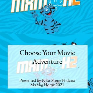 Choose Your Movie Adventure (MxM At Home 2021)