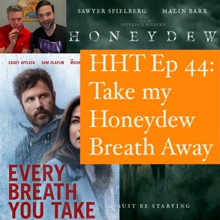 Ep 44: Take my Honeydew Breath Away