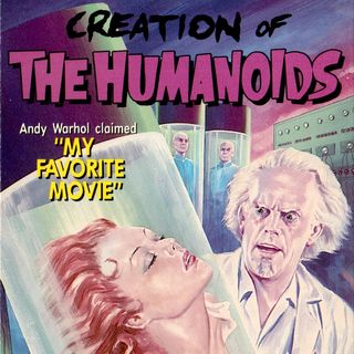 Episode 445: Creation of the Humanoids (1960)