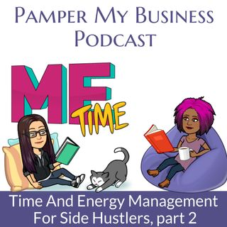 Time and energy management for side hustlers Part 2