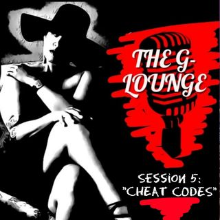 "Session V: ""Cheat Codes"""