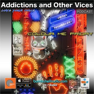 Addictions and Other Vices 659 - Colour Me Friday