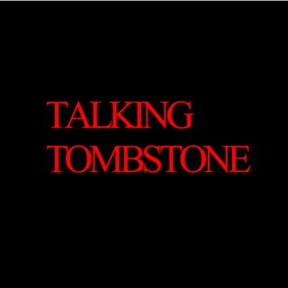 Inaugural Episode of Talking Tombstone Part 2